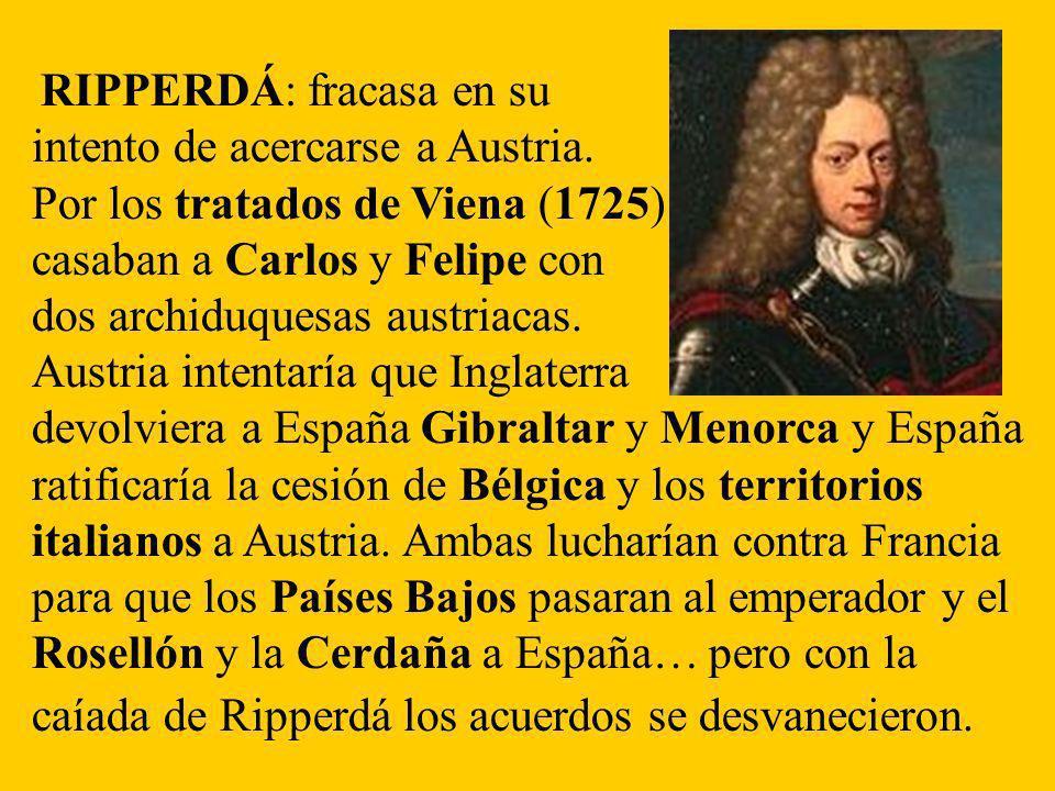 RIPPERDÁ: fracasa en su intento de acercarse a Austria