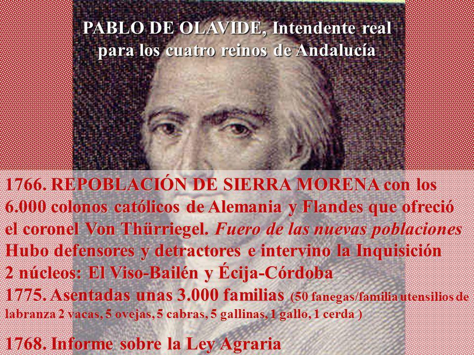 PABLO DE OLAVIDE, Intendente real para los cuatro reinos de Andalucía