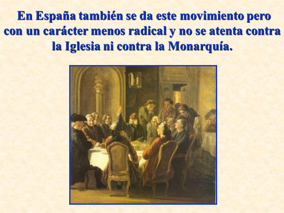 En España también se da este movimiento pero con un carácter menos radical y no se atenta contra la Iglesia ni contra la Monarquía.