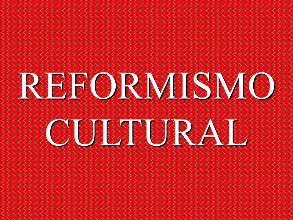 REFORMISMO CULTURAL