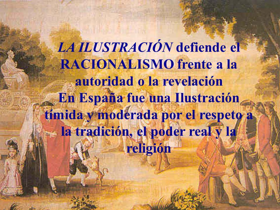 LA ILUSTRACIÓN defiende el RACIONALISMO frente a la autoridad o la revelación