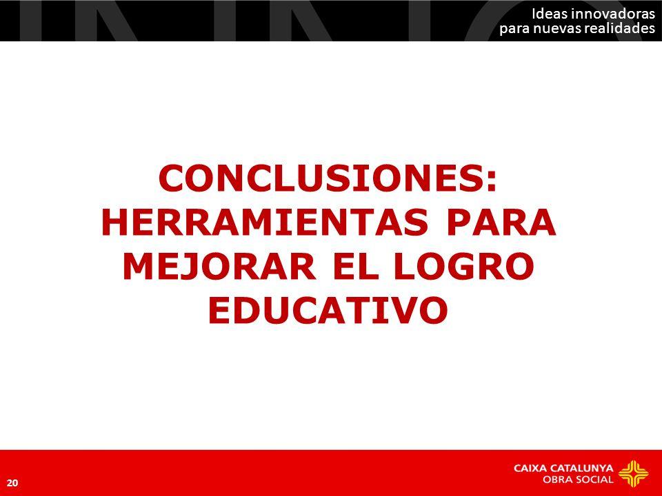 CONCLUSIONES: HERRAMIENTAS PARA MEJORAR EL LOGRO EDUCATIVO