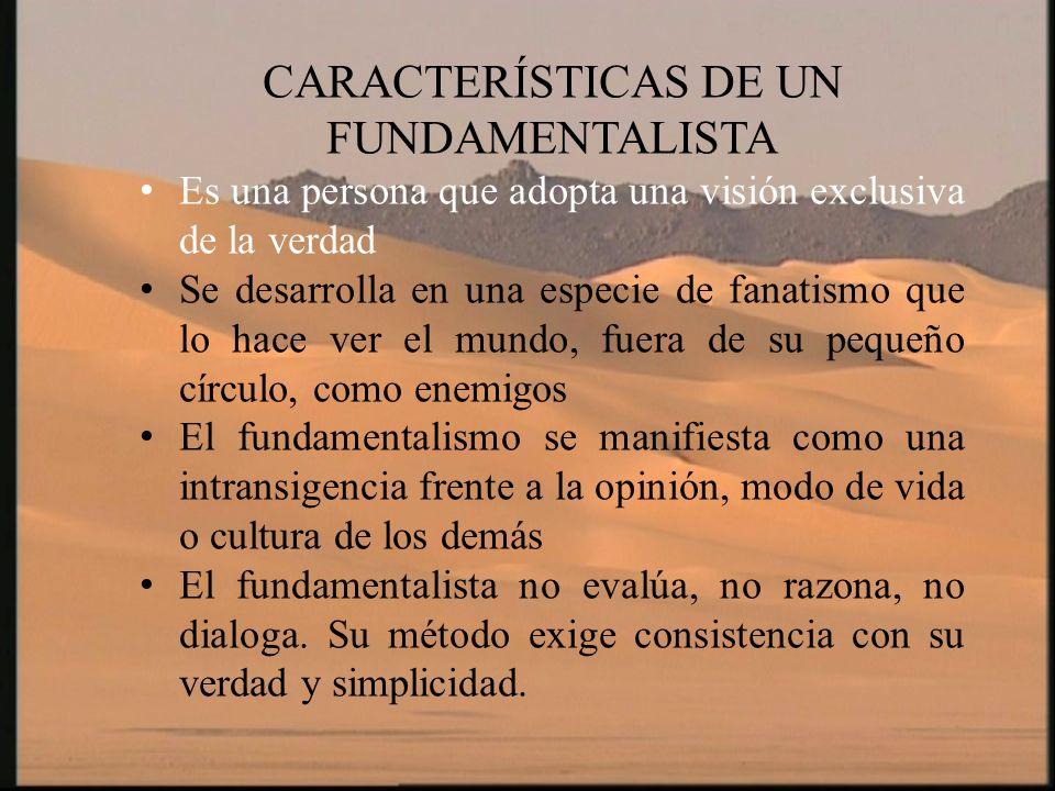 CARACTERÍSTICAS DE UN FUNDAMENTALISTA