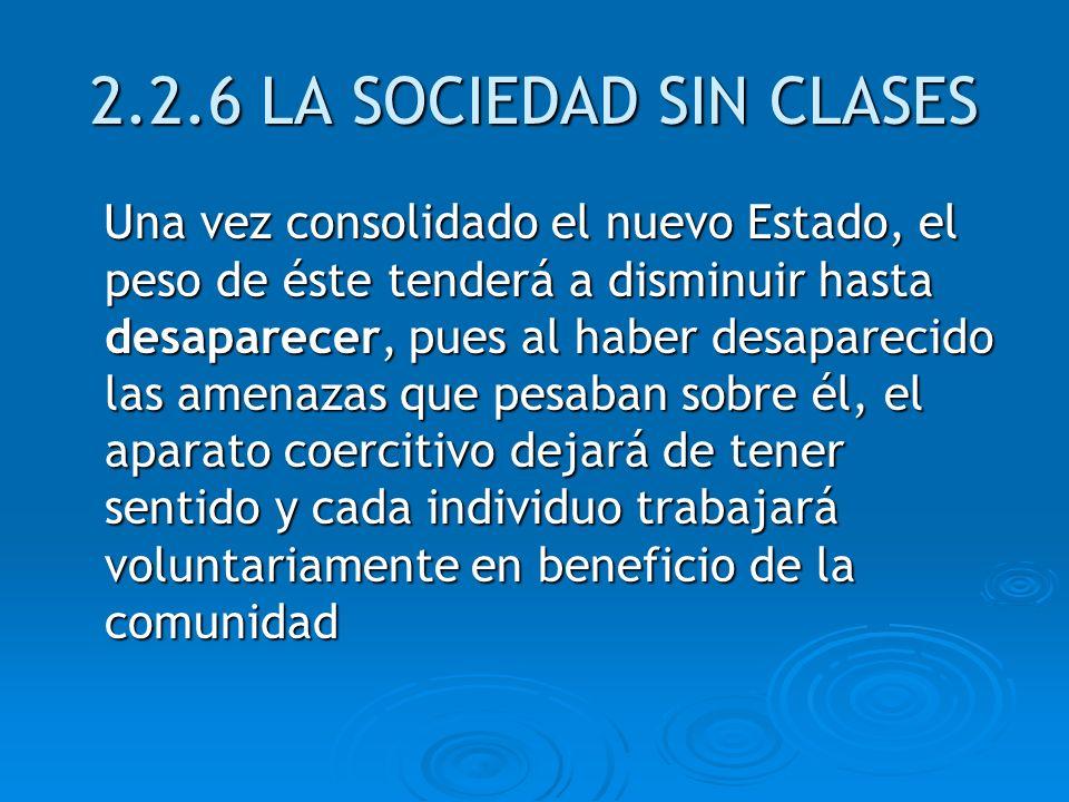 2.2.6 LA SOCIEDAD SIN CLASES
