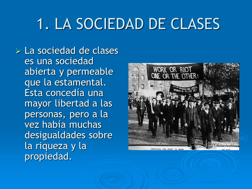 1. LA SOCIEDAD DE CLASES