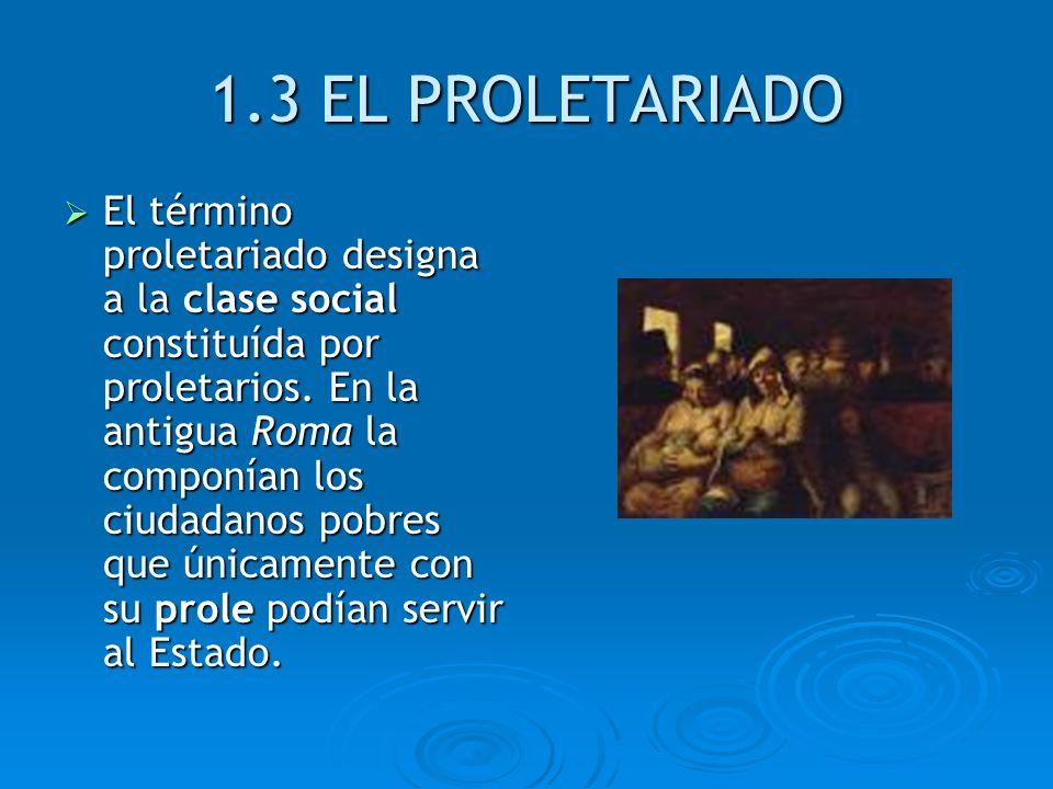 1.3 EL PROLETARIADO