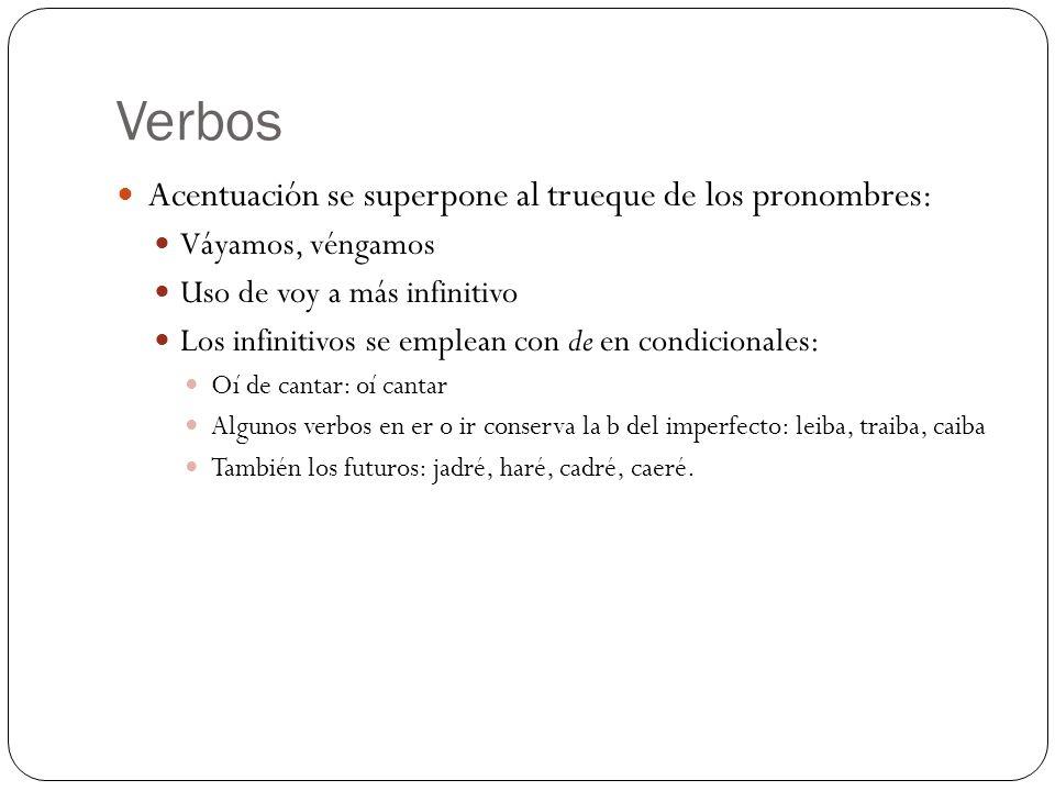 Verbos Acentuación se superpone al trueque de los pronombres: