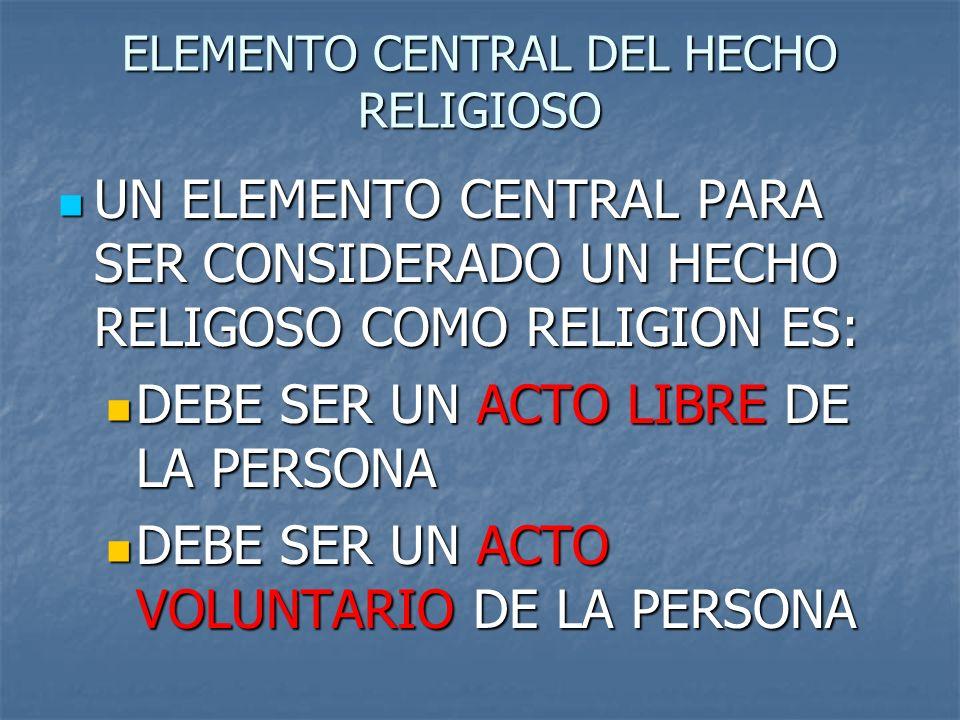 ELEMENTO CENTRAL DEL HECHO RELIGIOSO