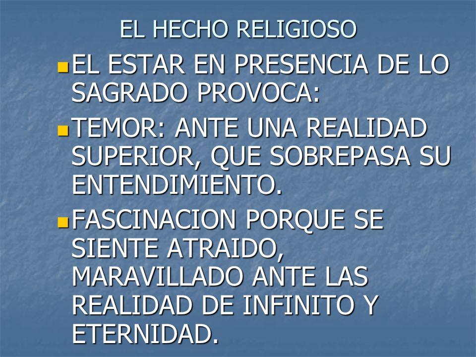 EL ESTAR EN PRESENCIA DE LO SAGRADO PROVOCA: