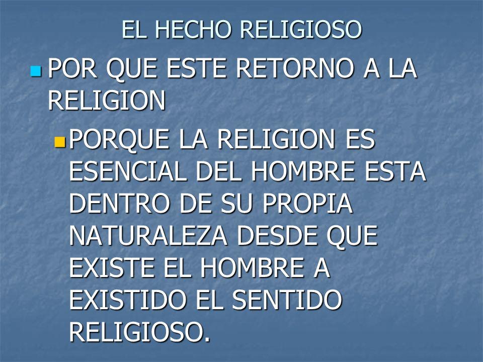 POR QUE ESTE RETORNO A LA RELIGION