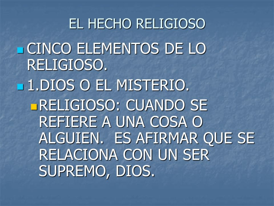 CINCO ELEMENTOS DE LO RELIGIOSO. 1.DIOS O EL MISTERIO.