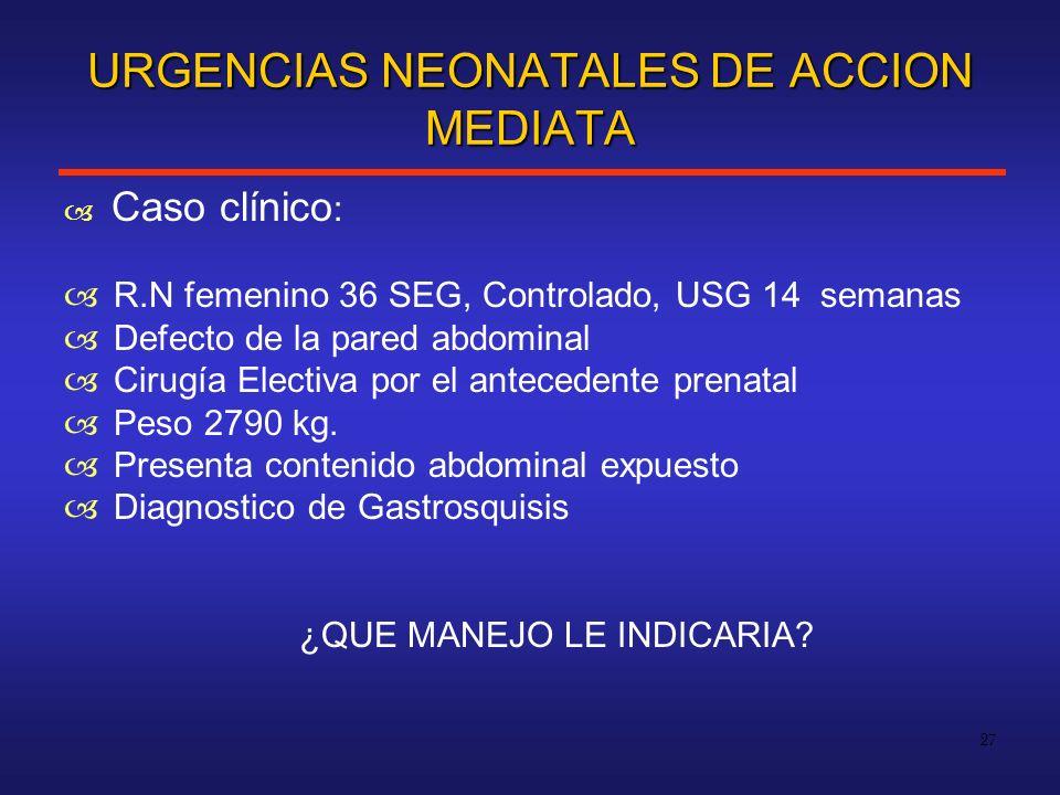 URGENCIAS NEONATALES DE ACCION MEDIATA