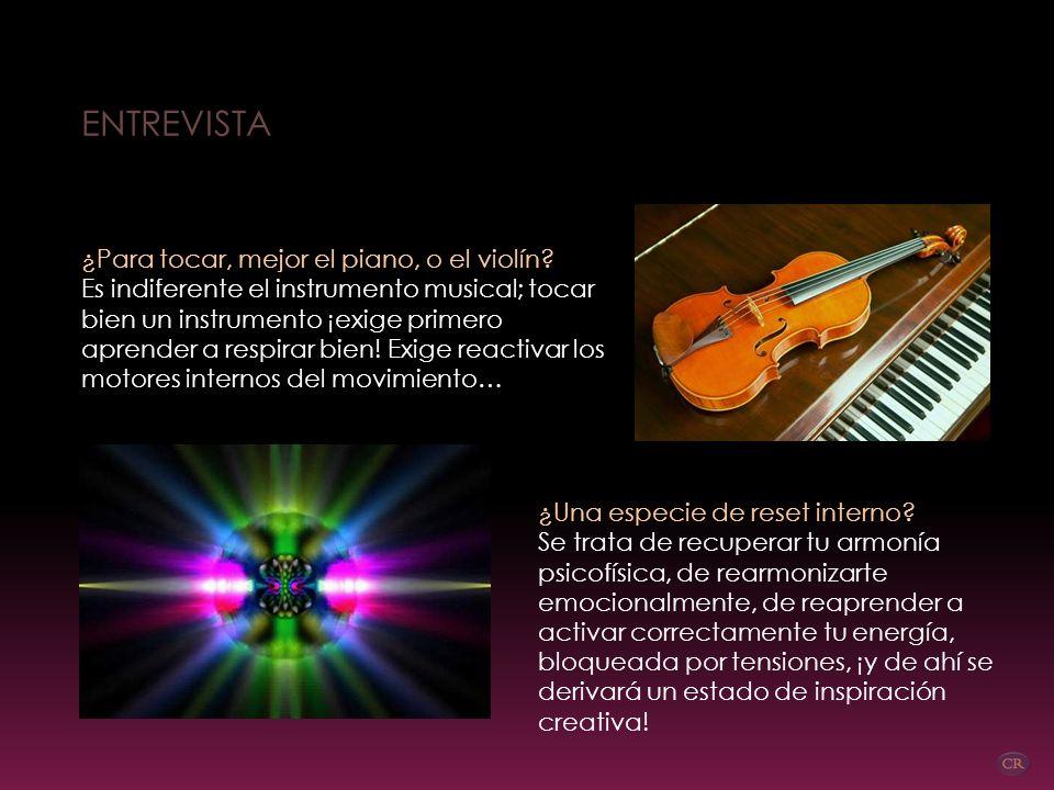 ENTREVISTA ¿Para tocar, mejor el piano, o el violín