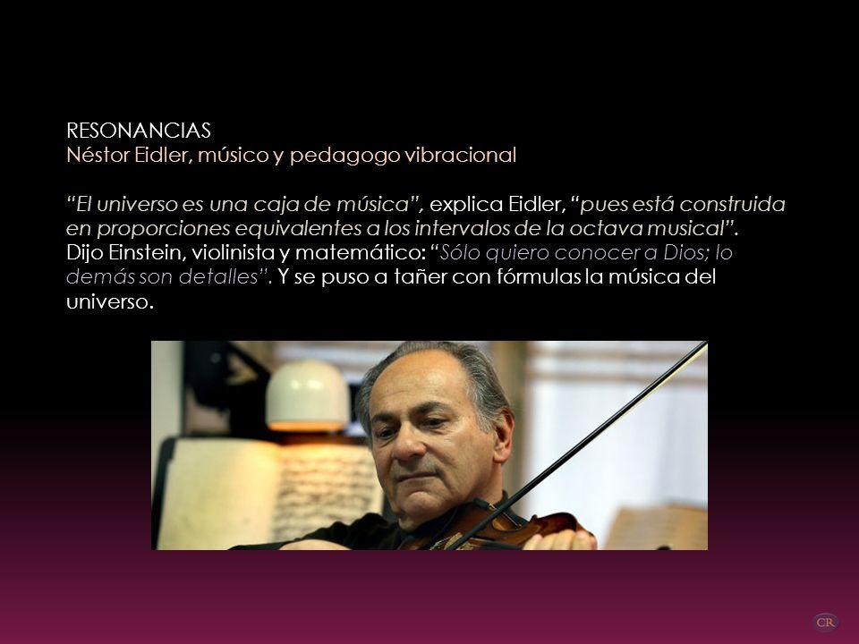 RESONANCIAS Néstor Eidler, músico y pedagogo vibracional.