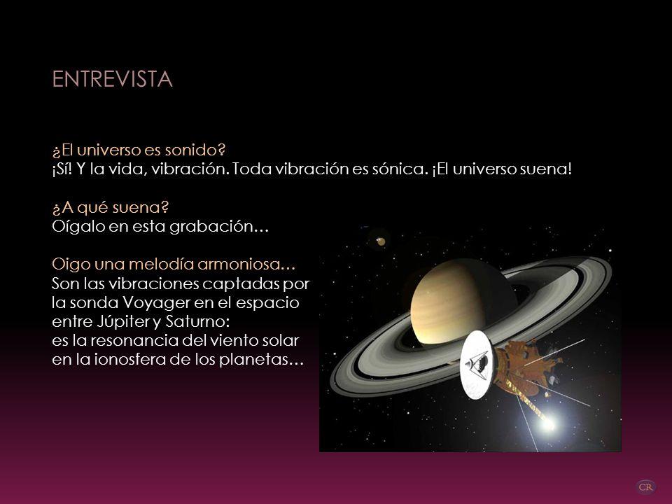 ENTREVISTA ¿El universo es sonido