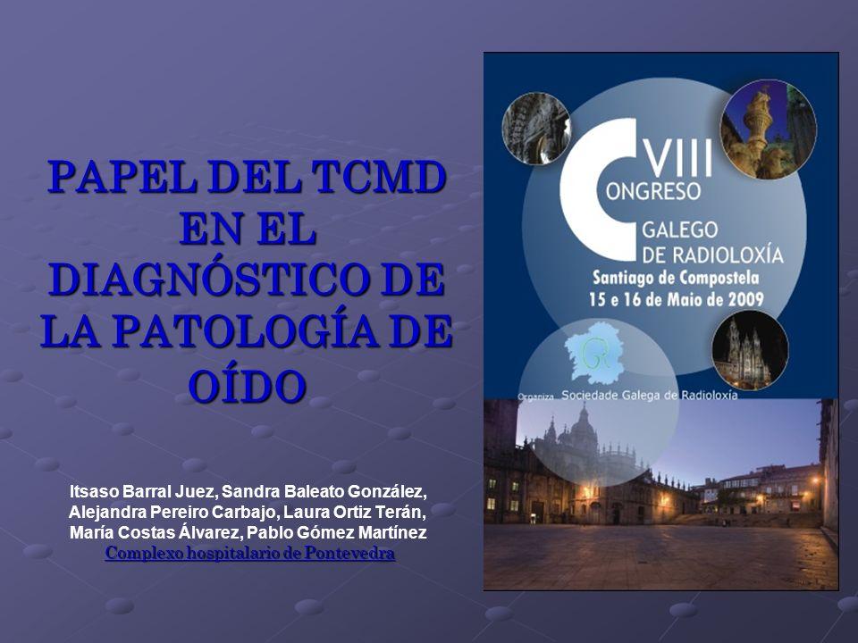 PAPEL DEL TCMD EN EL DIAGNÓSTICO DE LA PATOLOGÍA DE OÍDO