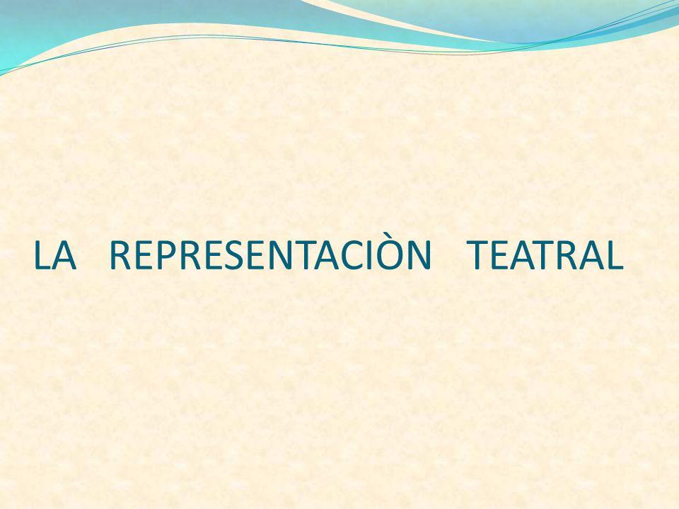 LA REPRESENTACIÒN TEATRAL