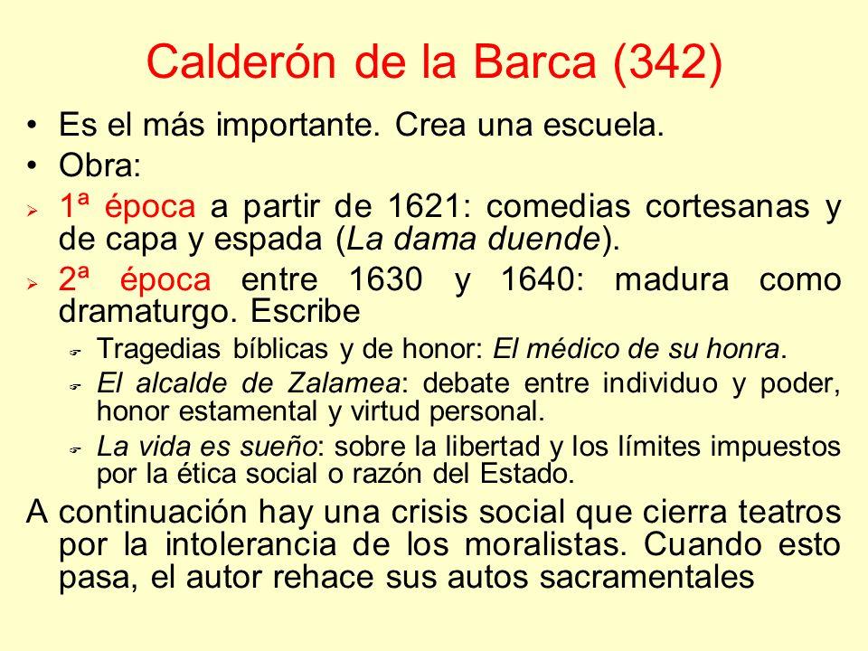 Calderón de la Barca (342) Es el más importante. Crea una escuela.