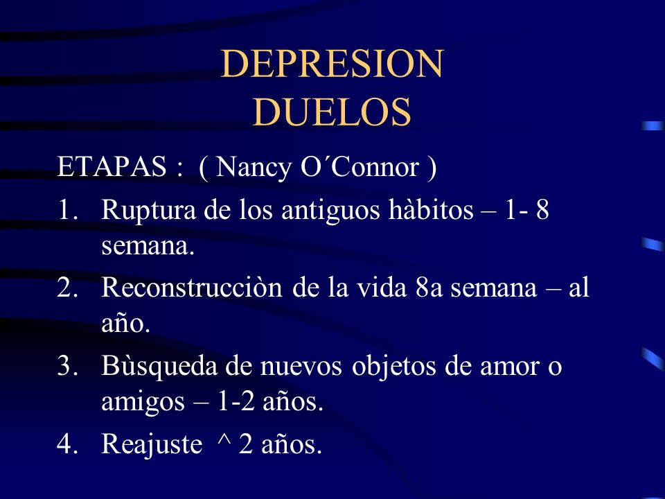 DEPRESION DUELOS ETAPAS : ( Nancy O´Connor )