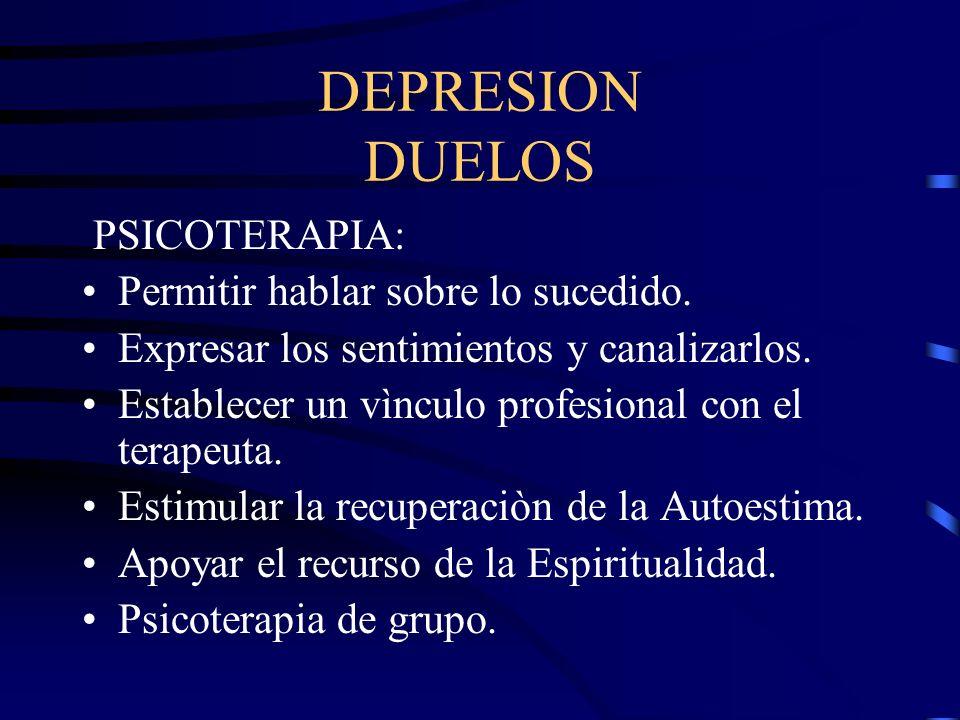DEPRESION DUELOS PSICOTERAPIA: Permitir hablar sobre lo sucedido.