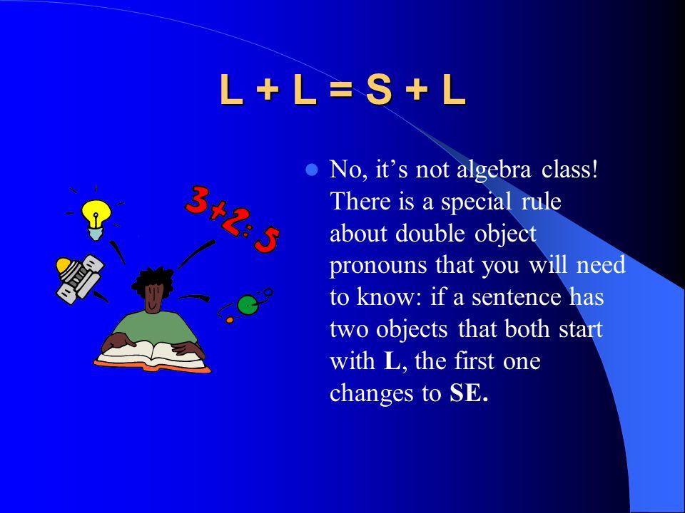 L + L = S + L