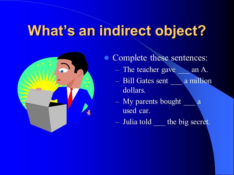 What's an indirect object