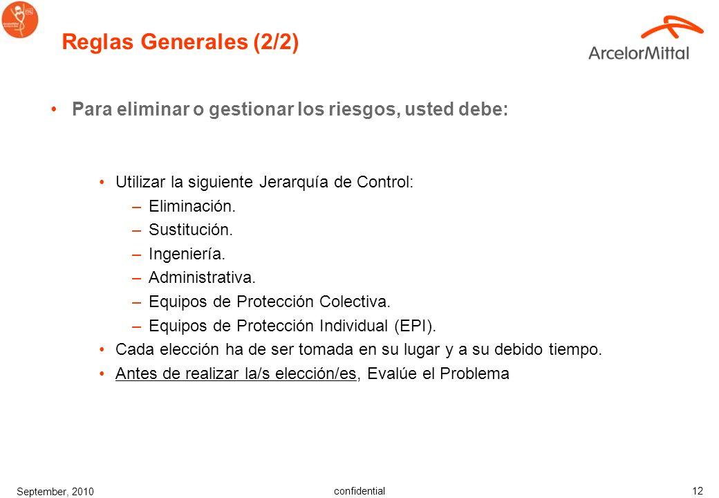 Reglas Generales (2/2) Para eliminar o gestionar los riesgos, usted debe: Utilizar la siguiente Jerarquía de Control: