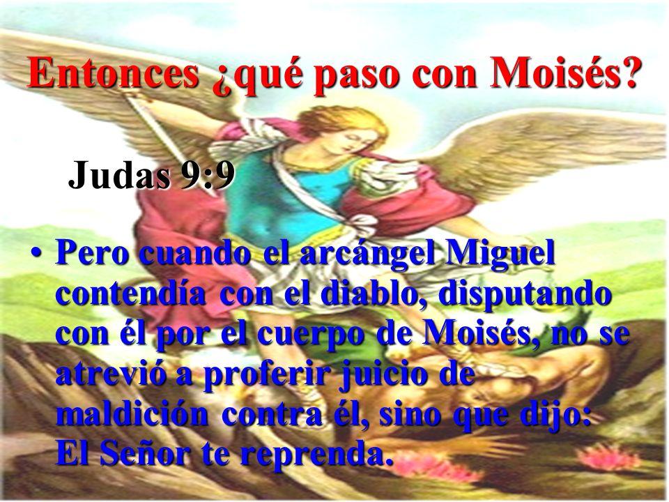 Entonces ¿qué paso con Moisés