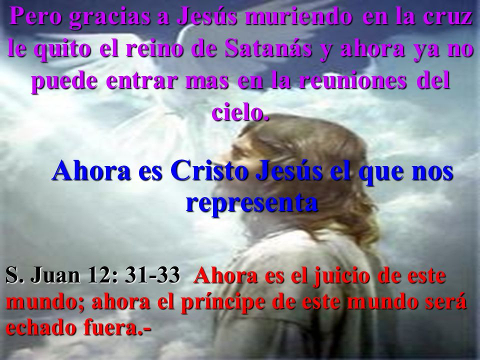 Ahora es Cristo Jesús el que nos representa