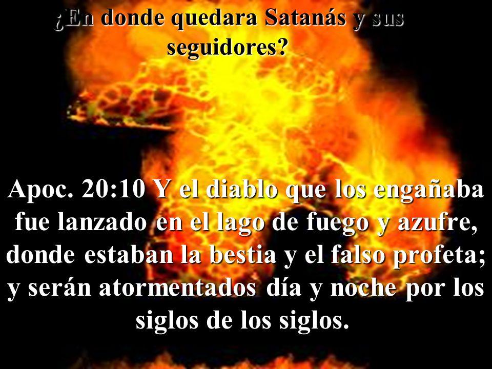 ¿En donde quedara Satanás y sus seguidores