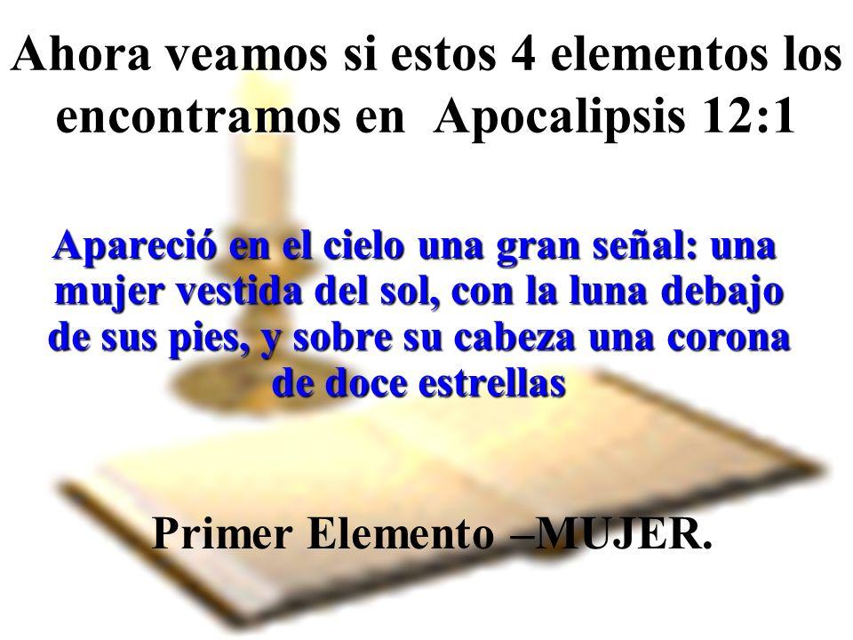Ahora veamos si estos 4 elementos los encontramos en Apocalipsis 12:1