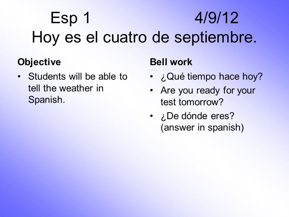 Esp 1 4/9/12 Hoy es el cuatro de septiembre.