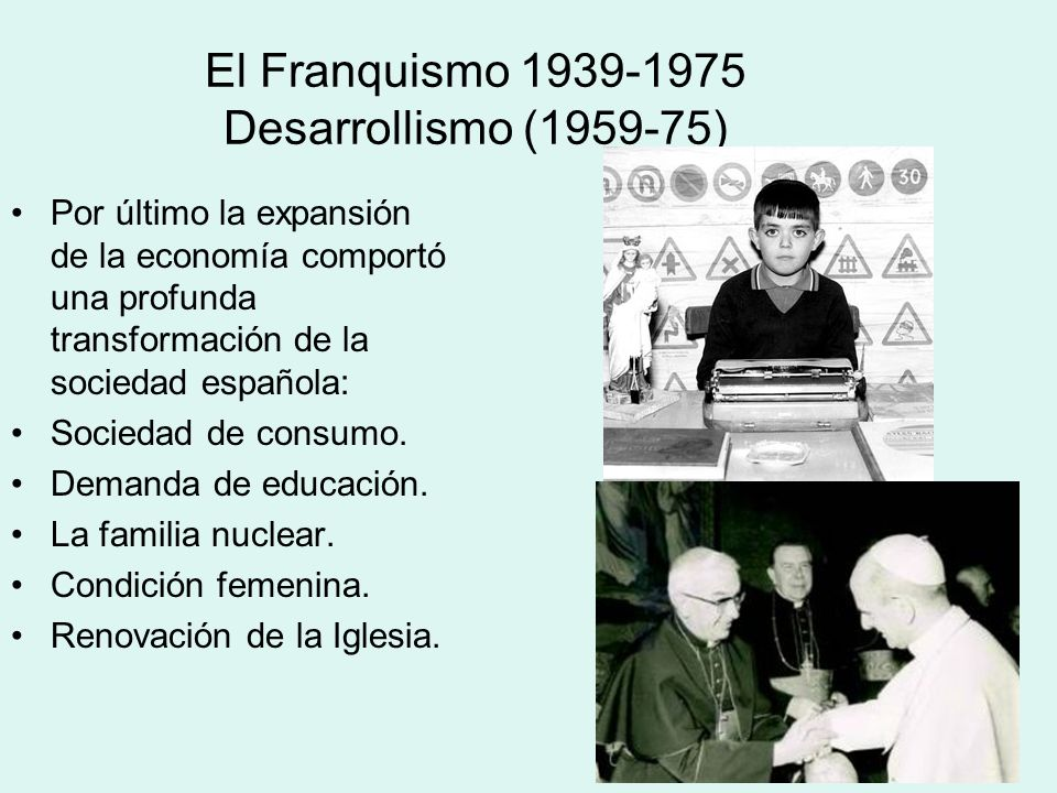 El Franquismo 1939-1975 Desarrollismo (1959-75)