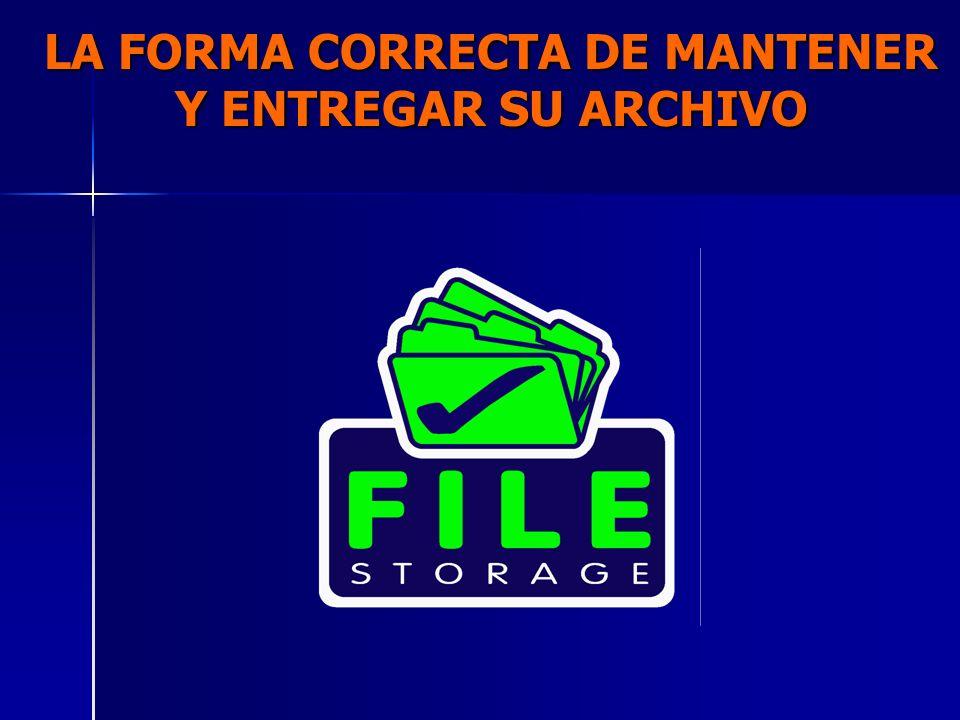 LA FORMA CORRECTA DE MANTENER Y ENTREGAR SU ARCHIVO