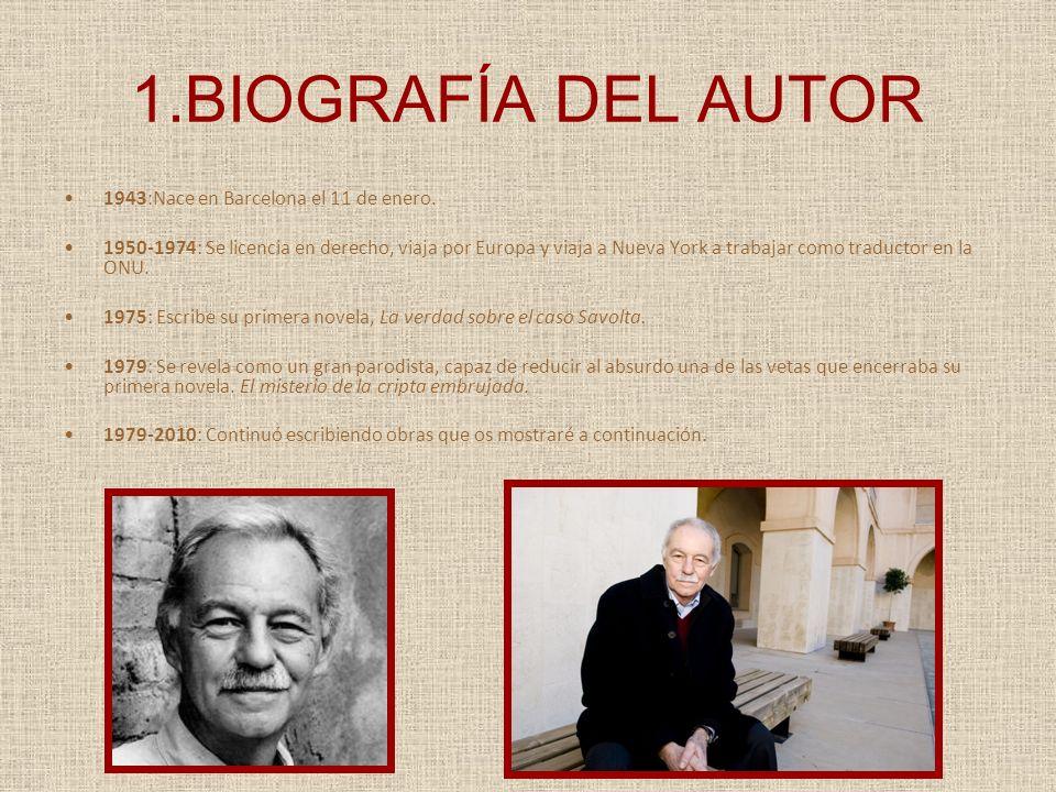 1.BIOGRAFÍA DEL AUTOR 1943:Nace en Barcelona el 11 de enero.