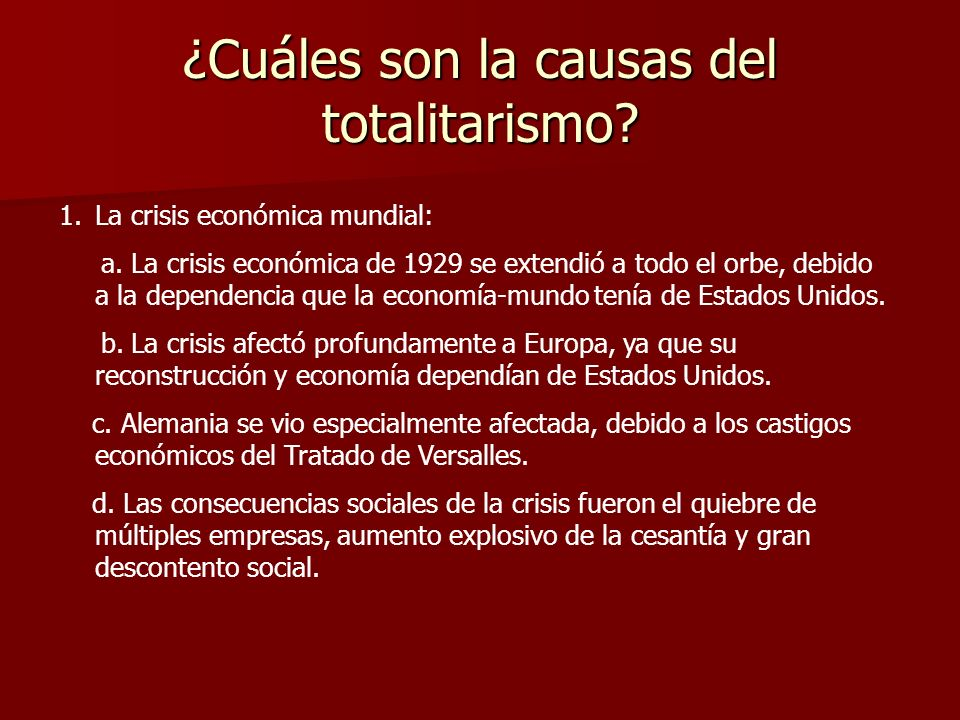 ¿Cuáles son la causas del totalitarismo