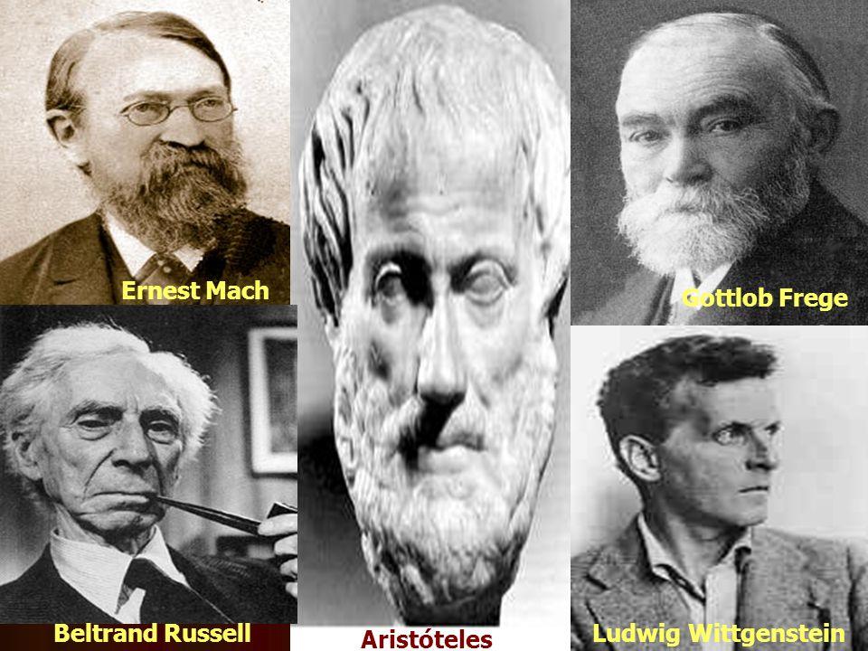 Ernest Mach Gottlob Frege Beltrand Russell Aristóteles