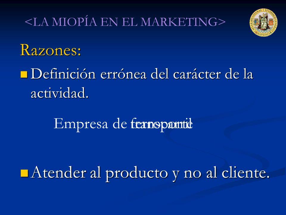 Atender al producto y no al cliente.