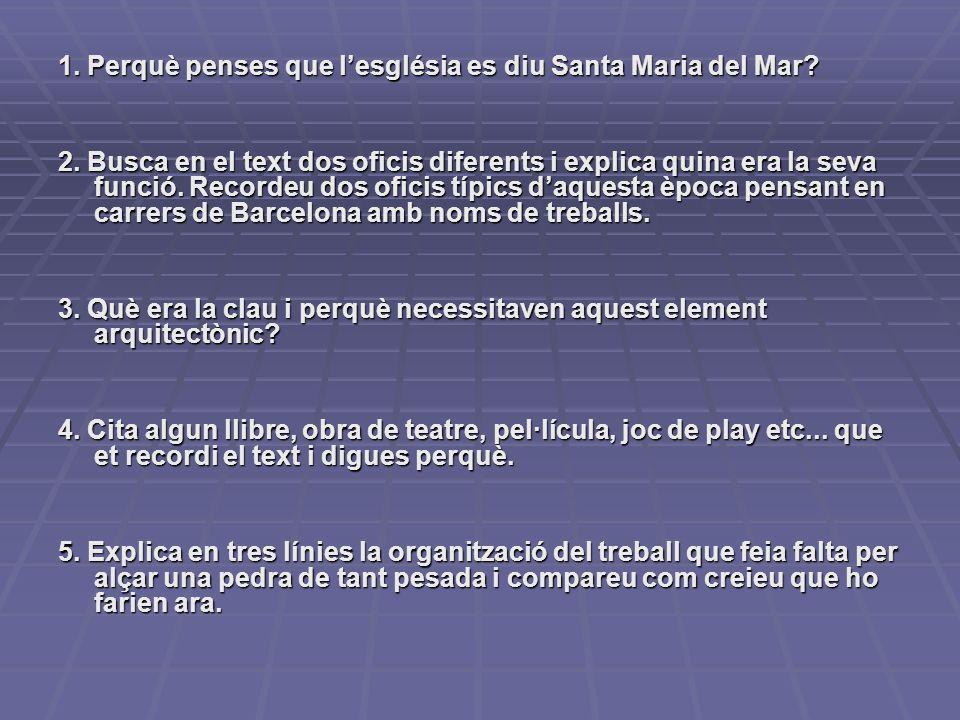 1. Perquè penses que l'església es diu Santa Maria del Mar