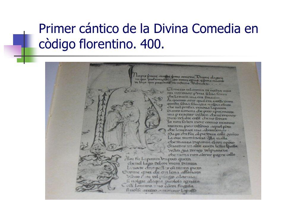 Primer cántico de la Divina Comedia en còdigo florentino. 400.