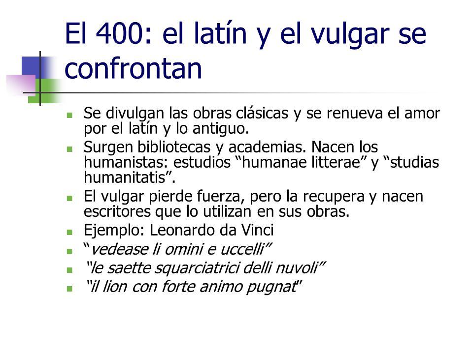 El 400: el latín y el vulgar se confrontan