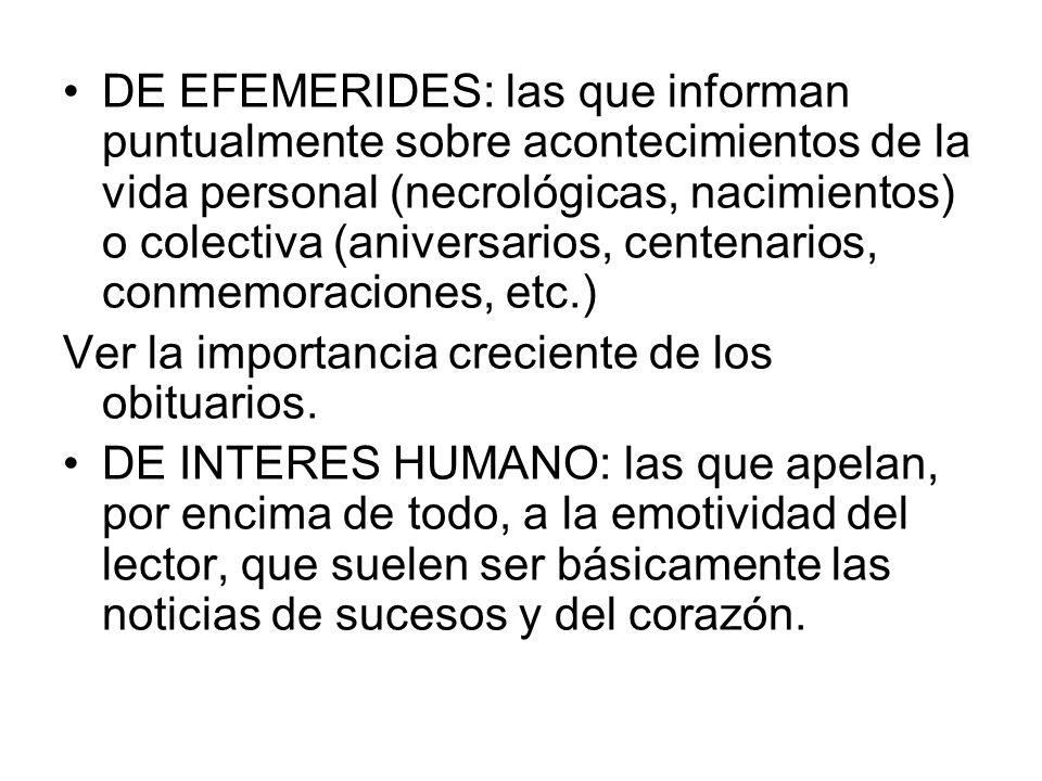 DE EFEMERIDES: las que informan puntualmente sobre acontecimientos de la vida personal (necrológicas, nacimientos) o colectiva (aniversarios, centenarios, conmemoraciones, etc.)