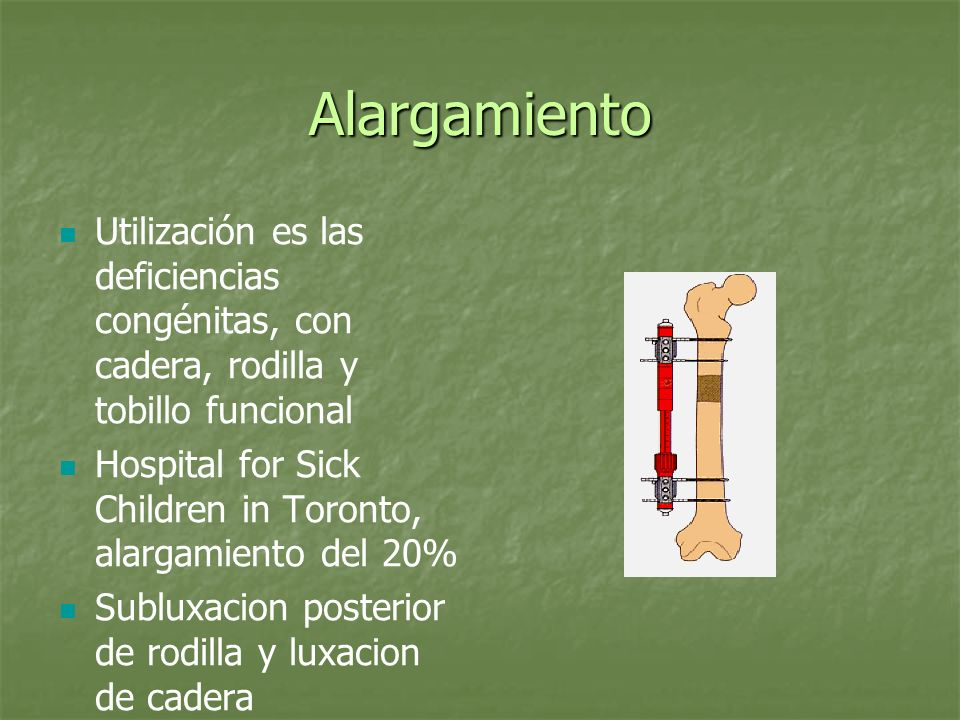 AlargamientoUtilización es las deficiencias congénitas, con cadera, rodilla y tobillo funcional.