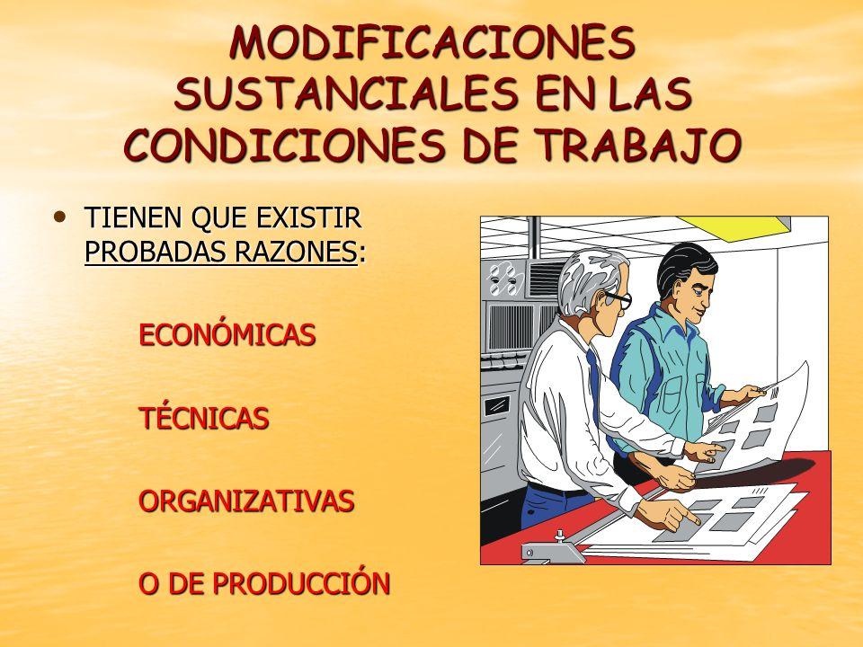 MODIFICACIONES SUSTANCIALES EN LAS CONDICIONES DE TRABAJO