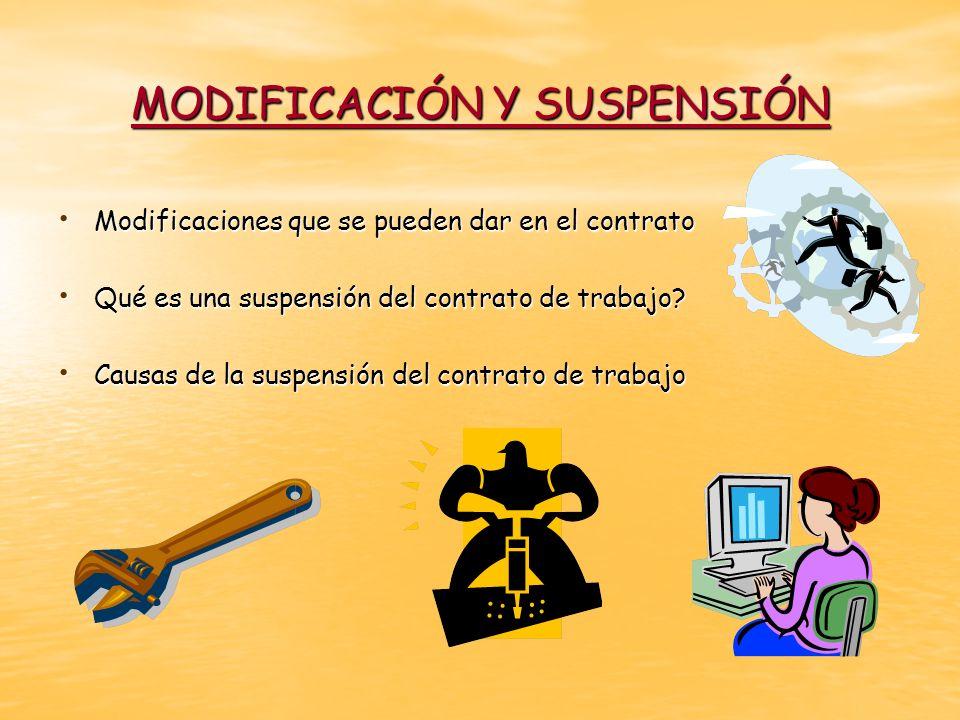 MODIFICACIÓN Y SUSPENSIÓN