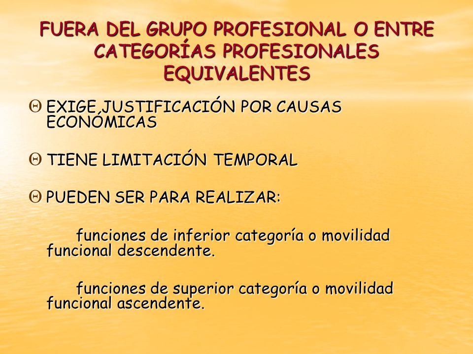FUERA DEL GRUPO PROFESIONAL O ENTRE CATEGORÍAS PROFESIONALES EQUIVALENTES