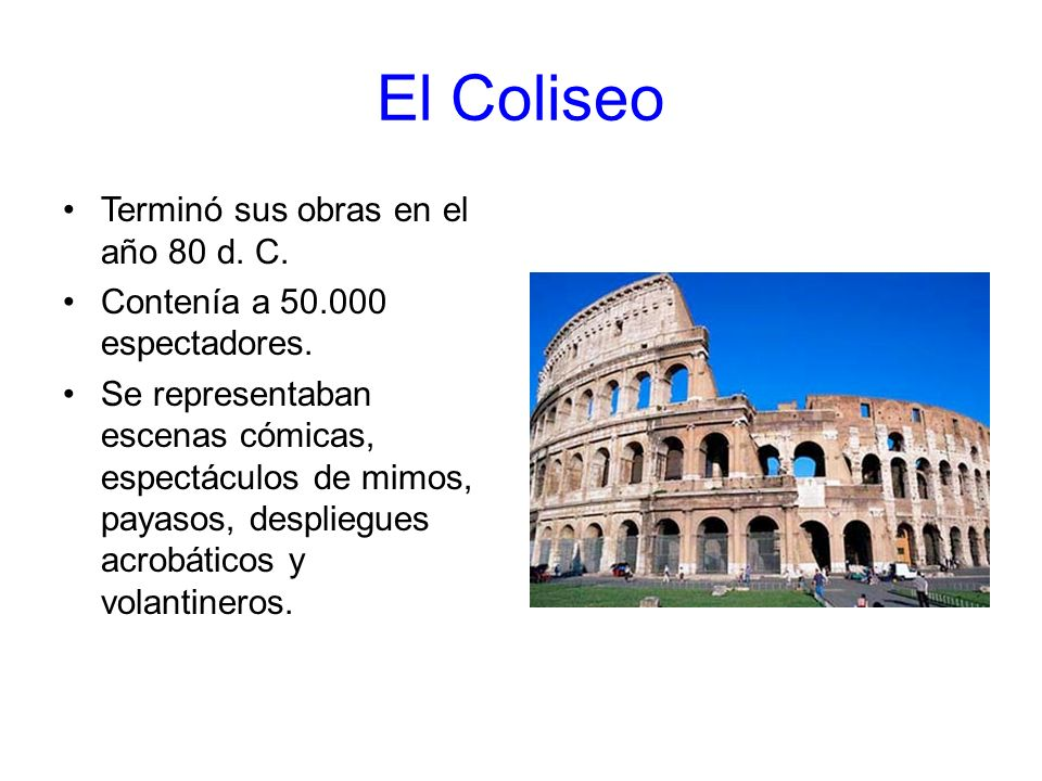 El Coliseo Terminó sus obras en el año 80 d. C.