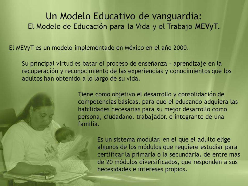 Un Modelo Educativo de vanguardia: El Modelo de Educación para la Vida y el Trabajo MEVyT.