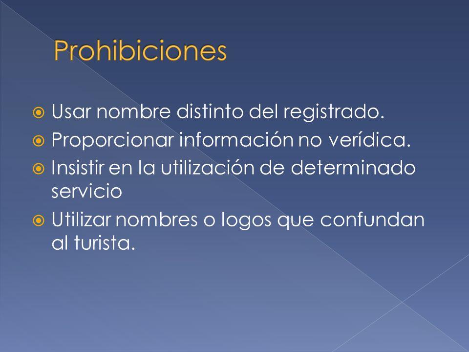 Prohibiciones Usar nombre distinto del registrado.