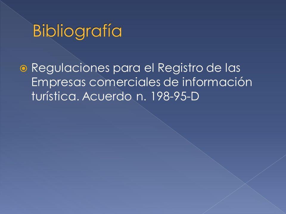 BibliografíaRegulaciones para el Registro de las Empresas comerciales de información turística.